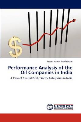 Performance Analysis of the Oil Companies in India (Paperback)