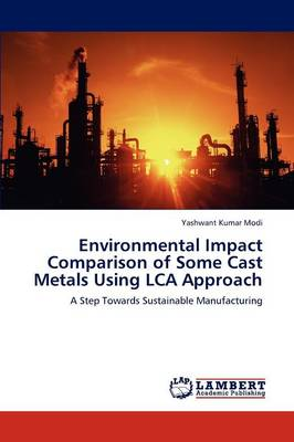 Environmental Impact Comparison of Some Cast Metals Using Lca Approach (Paperback)