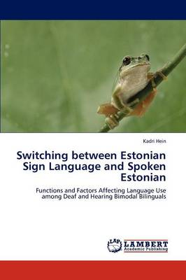 Switching Between Estonian Sign Language and Spoken Estonian (Paperback)