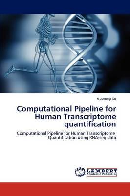 Computational Pipeline for Human Transcriptome Quantification (Paperback)