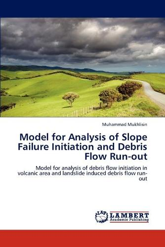 Model for Analysis of Slope Failure Initiation and Debris Flow Run-Out (Paperback)