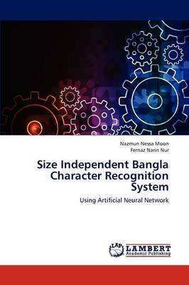 Size Independent Bangla Character Recognition System (Paperback)