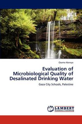 Evaluation of Microbiological Quality of Desalinated Drinking Water (Paperback)