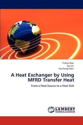 A Heat Exchanger by Using Mfrd Transfer Heat (Paperback)