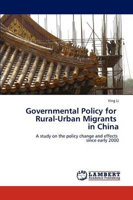 Governmental Policy for Rural-Urban Migrants in China (Paperback)