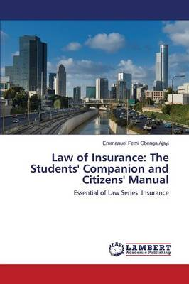 Law of Insurance: The Students' Companion and Citizens' Manual (Paperback)