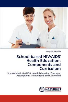 School-Based HIV/AIDS' Health Education: Components and Curriculum (Paperback)
