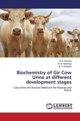 Biochemistry of Gir Cow Urine at Different Development Stages (Paperback)