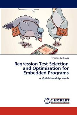 Regression Test Selection and Optimization for Embedded Programs (Paperback)