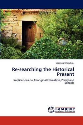 Re-Searching the Historical Present (Paperback)