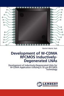 Development of W-Cdma Rfcmos Inductively-Degenerated Lnas (Paperback)