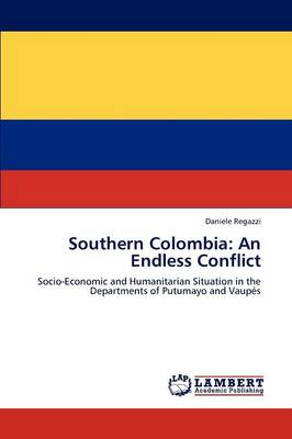 Southern Colombia: An Endless Conflict (Paperback)