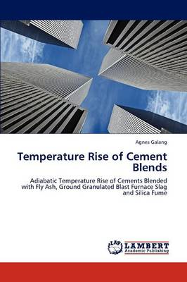 Temperature Rise of Cement Blends (Paperback)