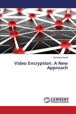 Video Encryption: A New Approach (Paperback)