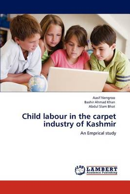 Child Labour in the Carpet Industry of Kashmir (Paperback)