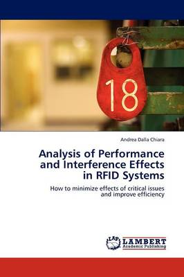 Analysis of Performance and Interference Effects in Rfid Systems (Paperback)
