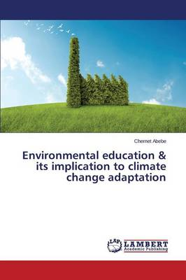 Environmental Education & Its Implication to Climate Change Adaptation (Paperback)