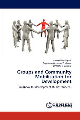 Groups and Community Mobilisation for Development (Paperback)