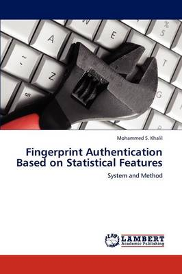 Fingerprint Authentication Based on Statistical Features (Paperback)