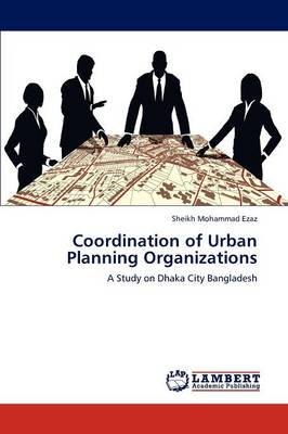 Coordination of Urban Planning Organizations (Paperback)