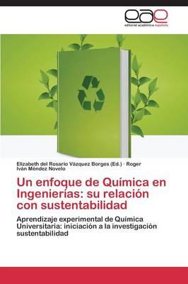 Un Enfoque de Quimica En Ingenierias: Su Relacion Con Sustentabilidad (Paperback)