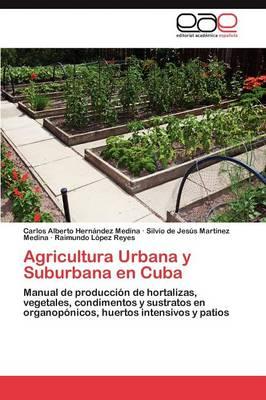 Agricultura Urbana y Suburbana En Cuba (Paperback)