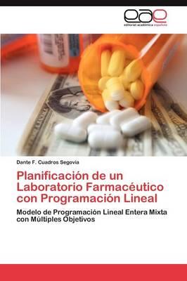 Planificacion de Un Laboratorio Farmaceutico Con Programacion Lineal (Paperback)