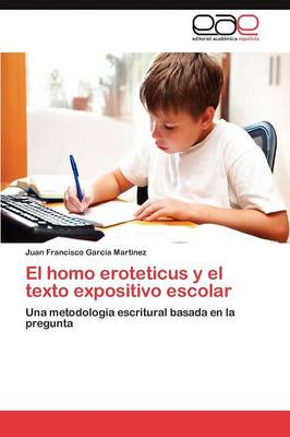 El Homo Eroteticus y El Texto Expositivo Escolar (Paperback)