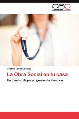 La Obra Social En Tu Casa (Paperback)