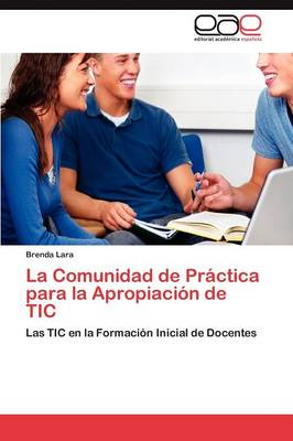 La Comunidad de Practica Para La Apropiacion de Tic (Paperback)