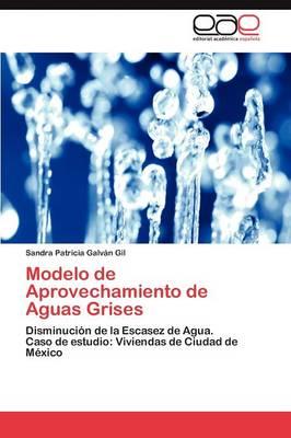 Modelo de Aprovechamiento de Aguas Grises (Paperback)