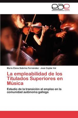 La Empleabilidad de Los Titulados Superiores En Musica (Paperback)