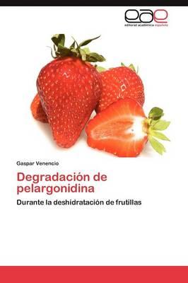 Degradacion de Pelargonidina (Paperback)