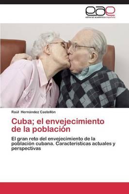 Cuba; El Envejecimiento de La Poblacion (Paperback)