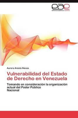 Vulnerabilidad del Estado de Derecho En Venezuela (Paperback)