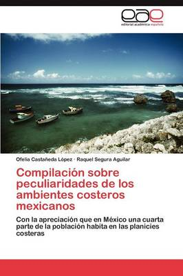 Compilacion Sobre Peculiaridades de Los Ambientes Costeros Mexicanos (Paperback)