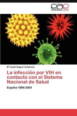 La Infeccion Por Vih En Contacto Con El Sistema Nacional de Salud (Paperback)