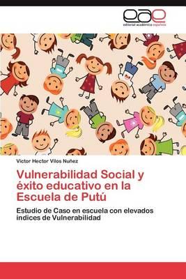 Vulnerabilidad Social y Exito Educativo En La Escuela de Putu (Paperback)