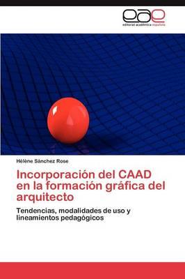 Incorporacion del Caad En La Formacion Grafica del Arquitecto (Paperback)