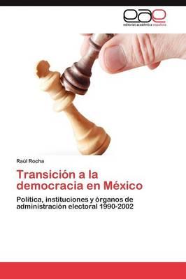 Transicion a la Democracia En Mexico (Paperback)