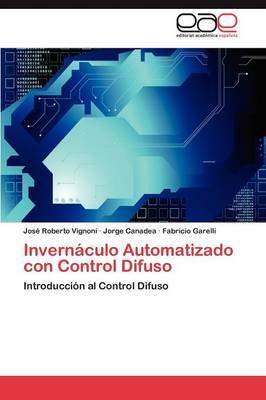 Invernaculo Automatizado Con Control Difuso (Paperback)