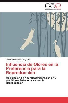 Influencia de Olores En La Preferencia Para La Reproduccion (Paperback)