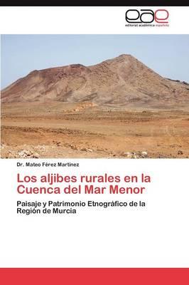 Los Aljibes Rurales En La Cuenca del Mar Menor (Paperback)