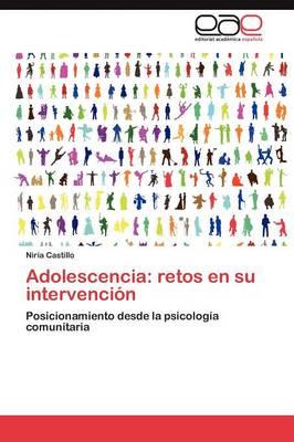 Adolescencia: Retos En Su Intervencion (Paperback)