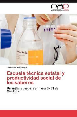 Escuela Tecnica Estatal y Productividad Social de Los Saberes (Paperback)