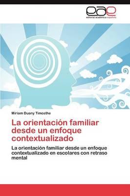 La Orientacion Familiar Desde Un Enfoque Contextualizado (Paperback)