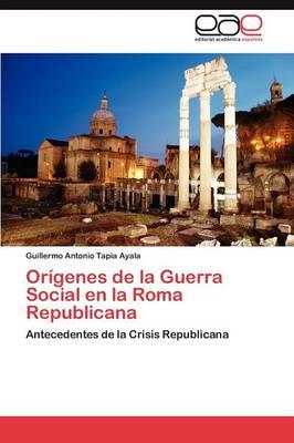 Origenes de La Guerra Social En La Roma Republicana (Paperback)