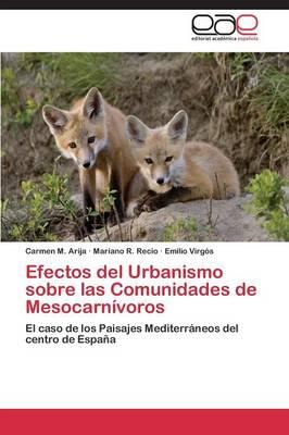 Efectos del Urbanismo Sobre Las Comunidades de Mesocarnivoros (Paperback)