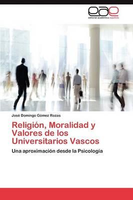 Religion, Moralidad y Valores de Los Universitarios Vascos (Paperback)