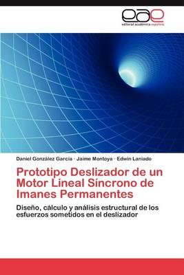 Prototipo Deslizador de Un Motor Lineal Sincrono de Imanes Permanentes (Paperback)